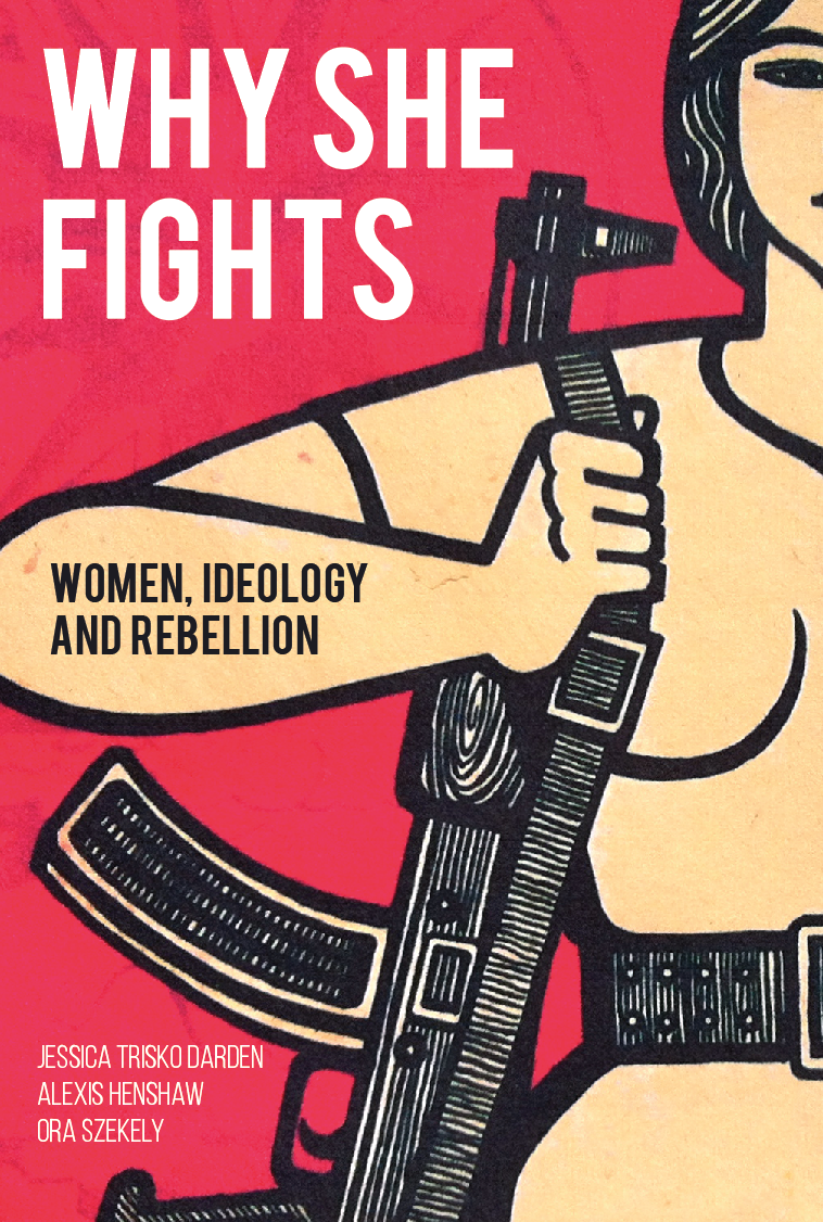 Why She Fights: Women, Ideology and Rebellion
