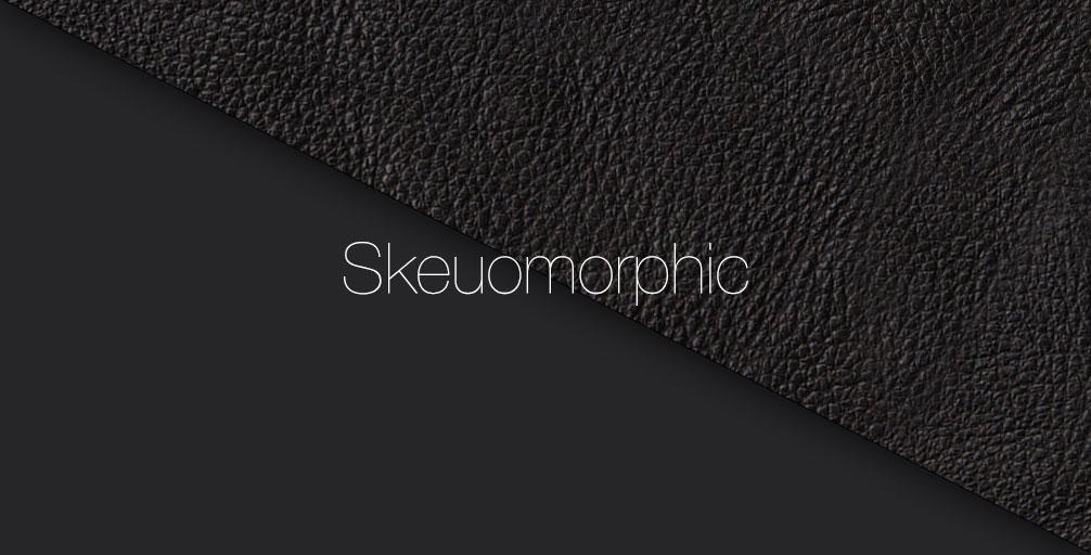 The Skeuomorphic Peril.
