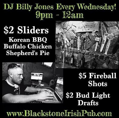 DJ Billy Jones Wednesdays 9pm - 12 am at the Blackstone Irish Pub